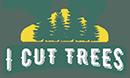 I Cut Trees